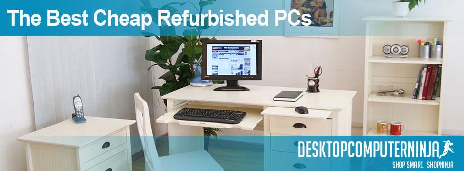 The best cheap refurbished PCs