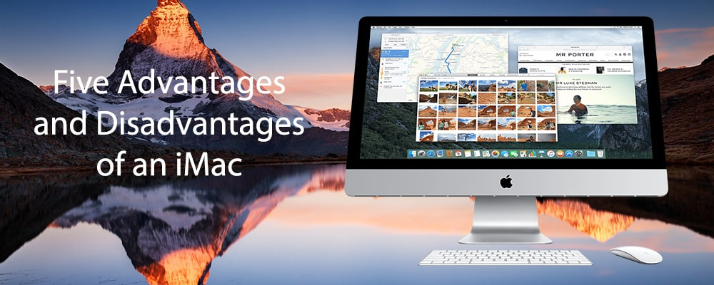 Five Advantages and Disadvantages of an iMac