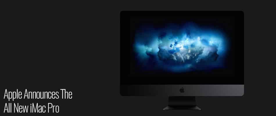 Apple Announces The All New iMac Pro
