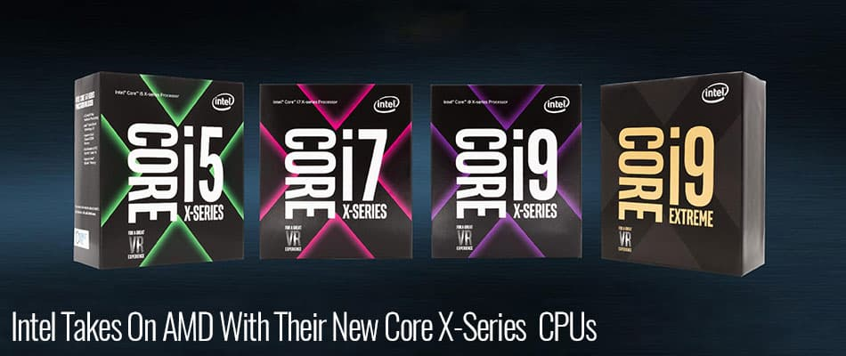 Intel Takes On AMD With Their New Core X-Series CPUs